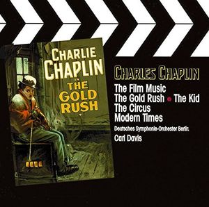 The Film Music of Charles Chaplin: The Gold Rush /  The Kid /  The Circus /  Modern Times [Import]