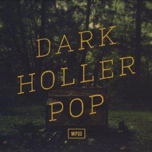 Dark Holler Pop
