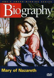 Biography: Mary of Nazareth