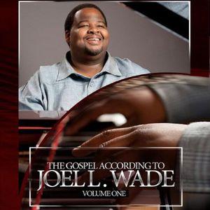 Gospel According to Joel Wade