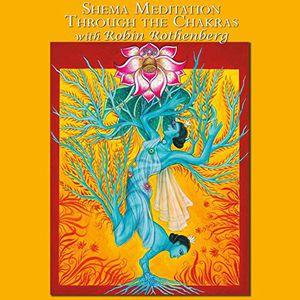 Shema Meditation Through the Chakras