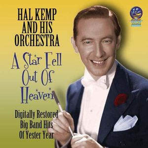 Star Fell Out of Heaven , Hal Kemp