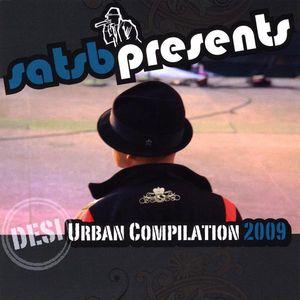 Satsb Presents Desi Urban Compilation 2009 /  Various