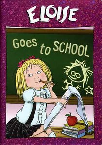 Eloise: Eloise Goes to School