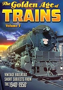 The Golden Age of Trains, Volume 7