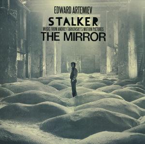 Stalker /  Mirror: Music from Andrey Tarkovsky's