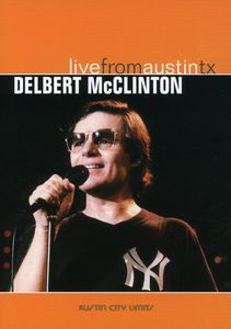 Delbert McClinton: Live From Austin, TX: Austin City Limits