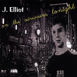 Elliot, J. : On the Airwaves Tonight