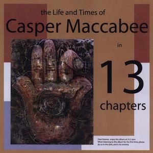 Life & Times of Casper MacCabee in 13 Chapters