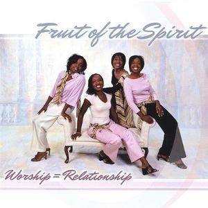 Fruit of the Spirit : Worship Relationship
