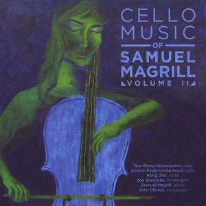 Cello Music of Samuel Magrill Vol. 2