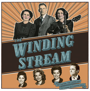 The Winding Stream: The Carters, The Cashes, and the Course of Country Music (Original Soundtrack)