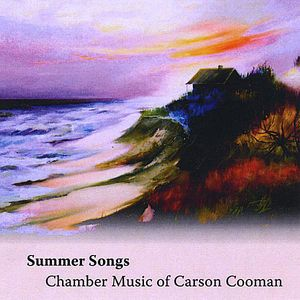 Summer Songs: Chamber Music of Carson Cooman