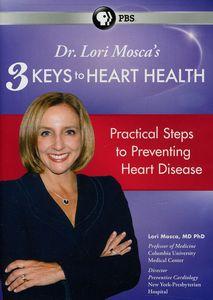 Dr. Lori Mosca's 3 Keys to Heart Health