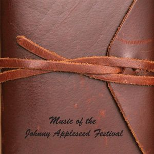 Music of the Johnny Appleseed Festival /  Various