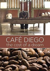 Cafe Diego The Cost Of A Dream
