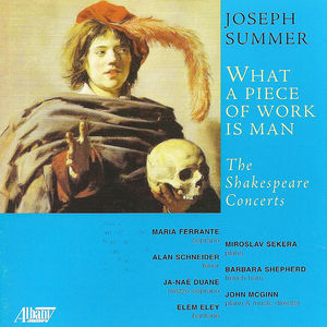 What a Piece of Work Is Man: Shakespeare Concerts