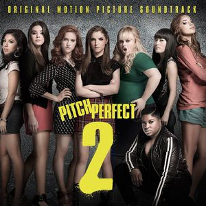 Pitch Perfect 2 (Original Soundtrack)