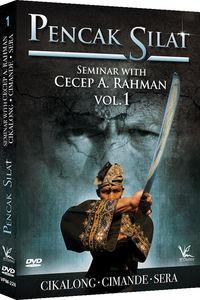 Pencak Silat Seminar, Vol. 1 With Cecep A. Rahman: Cikalong, Cimande,Sera