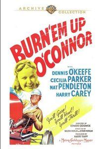 Burn 'Em Up O'Connor , Dennis O'Keefe