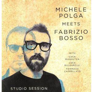 Michele Polga Meets Fabrizio Bosso: Studio Session [Import]
