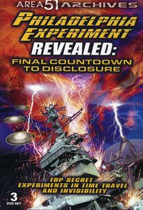 Philadelphia Experimen Revealed: Final Countdown to Disclosure