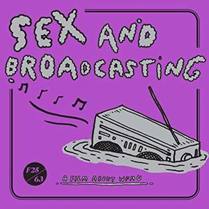 Sex And Broadcasting: A Film About Wfmu