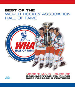 World Hockey Association: Best of the World Hockey Association Hall OfFame