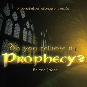 Do You Believe in Prophecy? Be the Judge