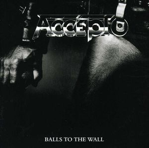 Balls to the Wall [Import]