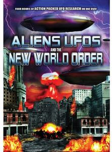 Aliens, UFOs and the New World Order