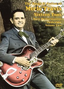 Merle Travis: Sixteen Tons Rare Performances 1946-1981: Volume 2