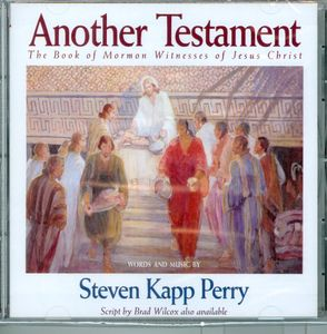 Another Testament: The Book of Mormon Witnesses of