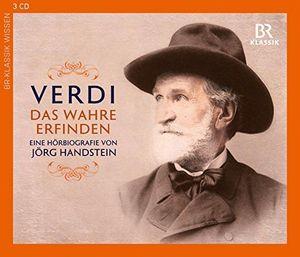 Verdi: Das Wahre erfinden, Eine Hoerbiografie von Joerg Handstein
