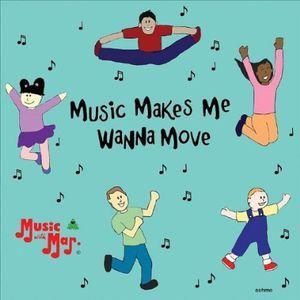 Music Makes Me Wanna Move