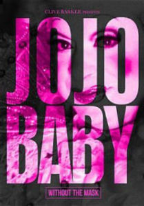 Clive Barker Presents Jojo Baby: Without the Mask