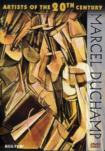 Artists of the 20th Century: Marcel Duchamp