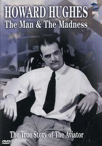 Howard Hughes: The Man and the Madness