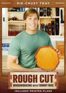 Rough Cut - Woodworking Tommy Mac: Pie-Crust Tray