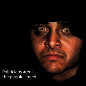 Politicians Aren't the People I Meet