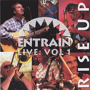 Entrain Live, Vol. 1 Rise Up