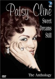 Patsy Cline: Sweet Dreams Still - The Anthology