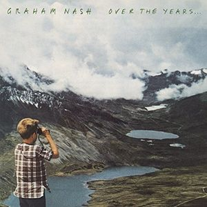 Over The Years , Graham Nash