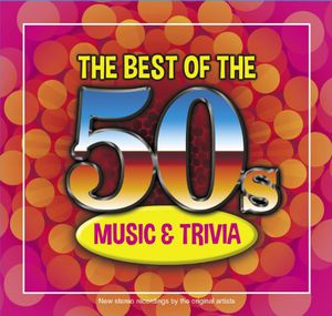 The Best Oof The 50s Music and Trivia