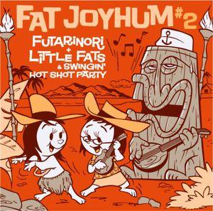 Fat Joyhum 2