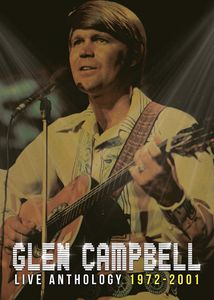 Glen Campbell: Live Anthology 1972-2001