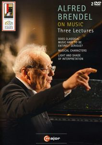 Alfred Brendel on Music: Three Lectures