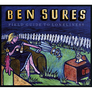 Sures, Ben : Field Guide to Loneliness