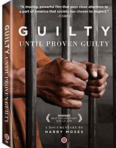 Guilty Until Proven Guilty