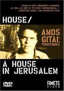 Amos Gitai: Territories - House & House in